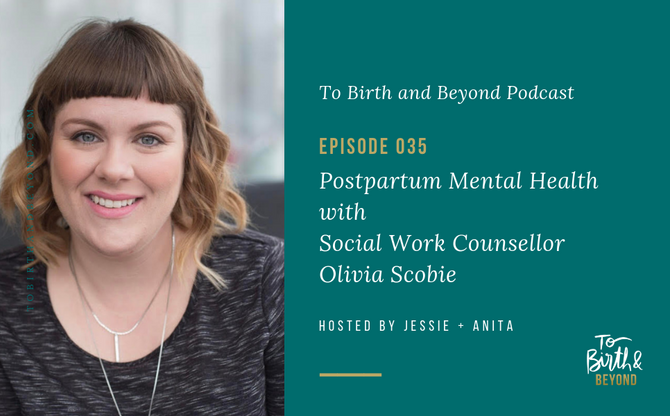 [Podcast] - Postpartum Mental Health with Olivia Scobie
