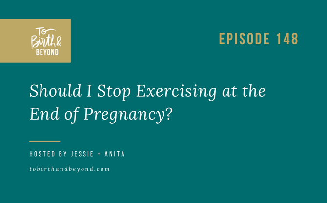 [Podcast] Should I Stop Exercising at the End of Pregnancy?