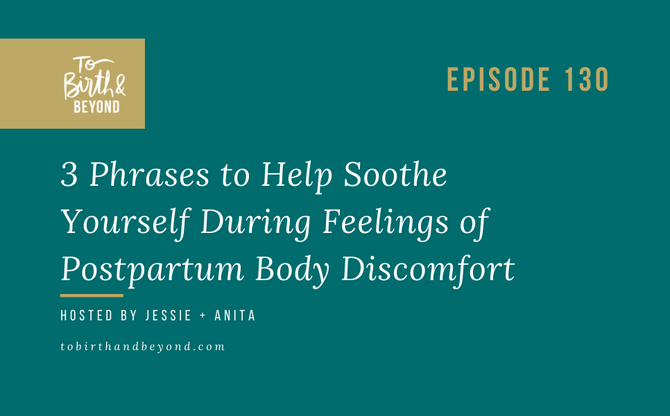 [Podcast] 3 Phrases to Help Soothe Yourself During Feelings of Postpartum Body Discomfort