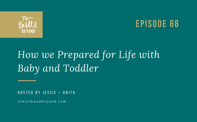 [Podcast] - How we prepared for life with baby and toddler