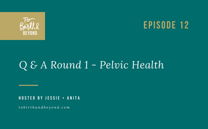 [Podcast] - Q and A Round 1 - Pelvic Health