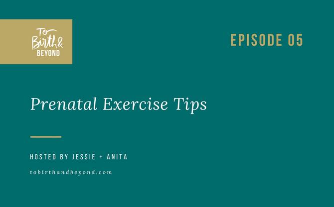 [Podcast] - Prenatal Exercise Tips
