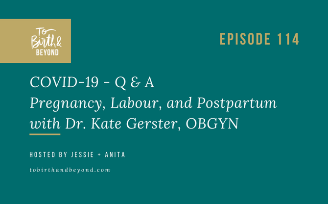 [Podcast] - COVID 19 - Q & A - Related to Pregnancy, Birth, Postpartum with Dr. Kate Gerster, OB