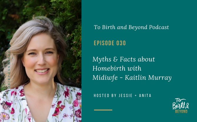 [Podcast] - All About Homebirth with Midwife Kaitlin Murray
