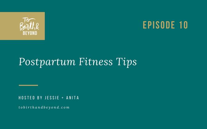 [Podcast] - Postpartum Fitness Tips