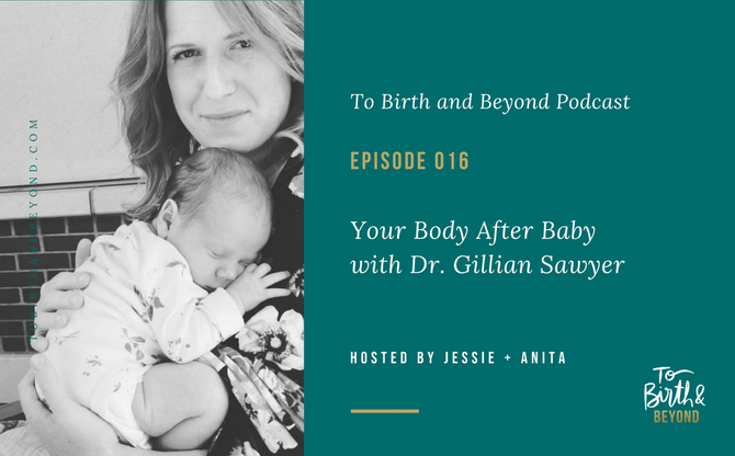 [Podcast] - Your Body After Baby with Dr. Gillian Sawyer
