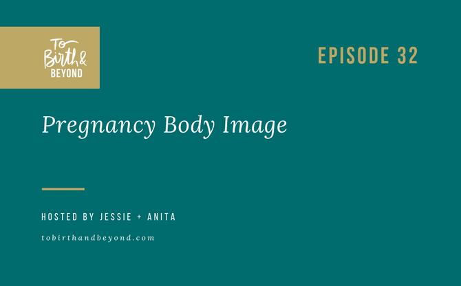 [Podcast] - Pregnancy Body Image