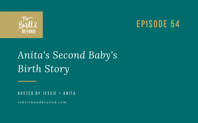 [Podcast] - Anita's Second Baby's Birth Story