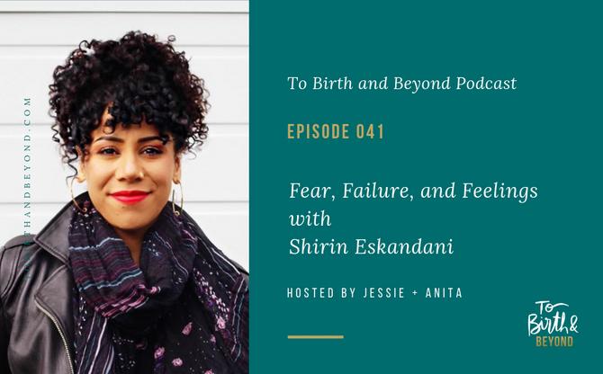[Podcast] - Fear, Failure, and Feelings with Shirin Eskandani