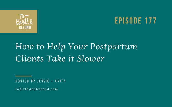 [Podcast] How to Help Your Postpartum Clients Take it Slower