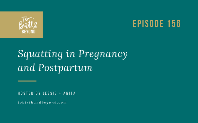 [Podcast] Squatting in Pregnancy and Postpartum