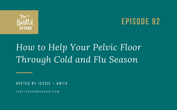 [Podcast] - How to Help Your Pelvic Floor Through Cold and Flu Season