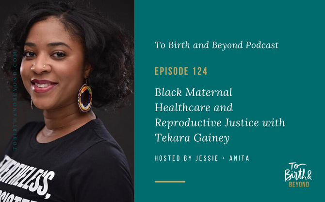 [Podcast] -  Black Maternal Healthcare and Reproductive Justice with Tekara Gainey