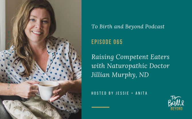 [Podcast] - Raising Competent Eaters with Jillian Murphy