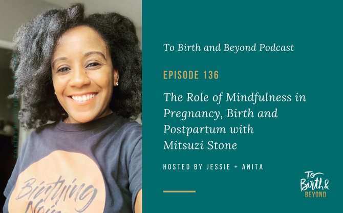 [Podcast] The Role of Mindfulness in Pregnancy, Birth and Postpartum with Mitsuzi Stone