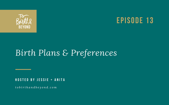 [Podcast] - Birth Plans and Preferences