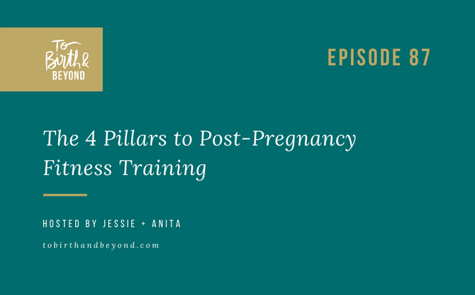 [Podcast] - The 4 Pillars to Post-Pregnancy Fitness Training