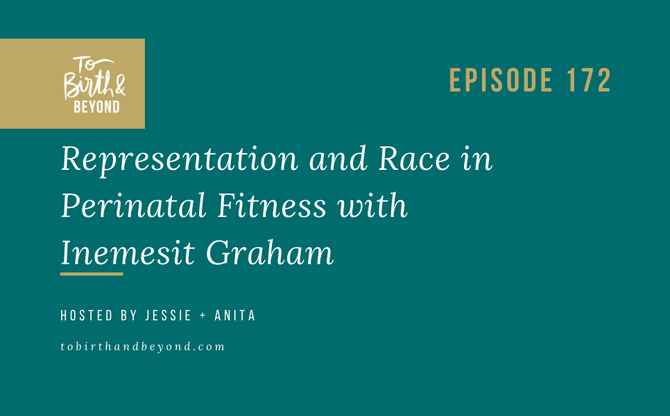 [Podcast] Representation and Race in Perinatal Fitness with Inemesit Graham