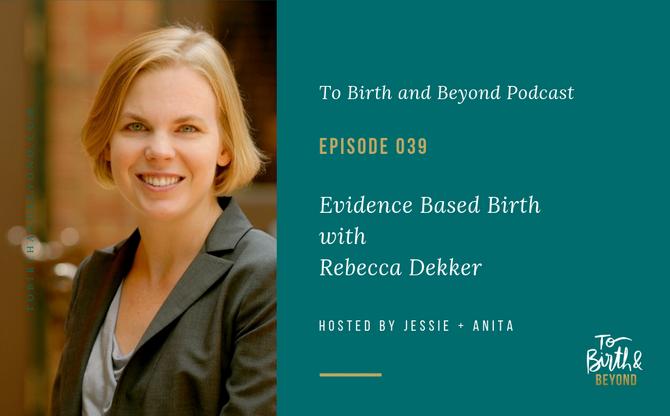 [Podcast] - Evidence Based Birth with Rebecca Dekker