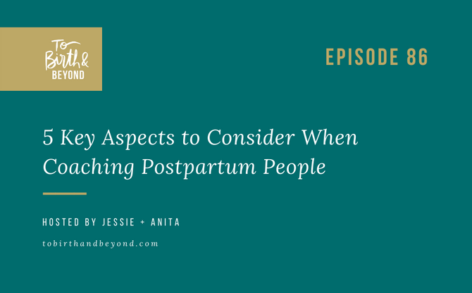 [Podcast] - 5 Key Aspects to Consider When Coaching Postpartum People