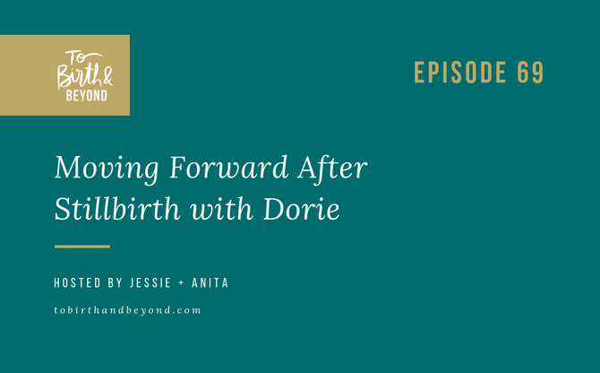 [Podcast] - Moving Forward After Stillbirth with Dorie