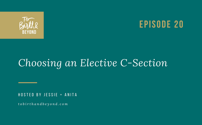 [Podcast] - Choosing an Elective C-Section Birth