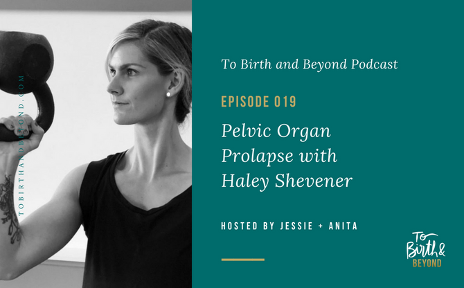 [Podcast]- Pelvic Organ Prolapse with Haley Shevener