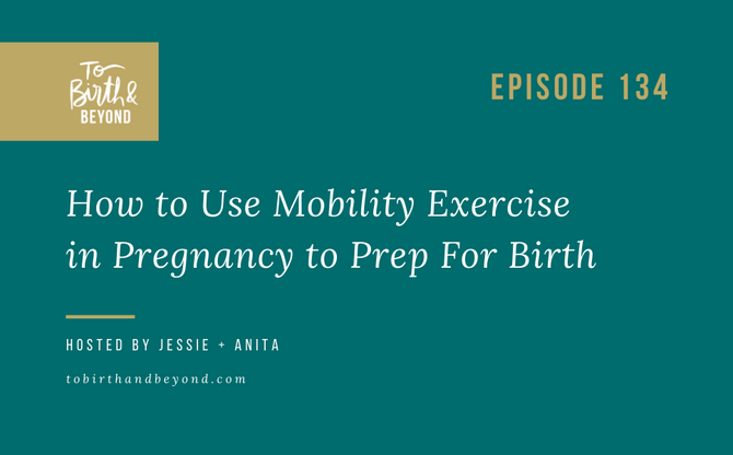 [Podcast] How to Use Mobility Exercise in Pregnancy to Prep For Birth