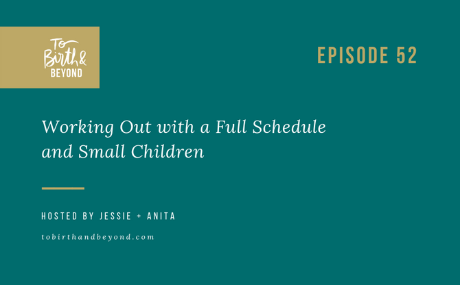[Podcast] - Working Out with a Full Schedule and Small Children