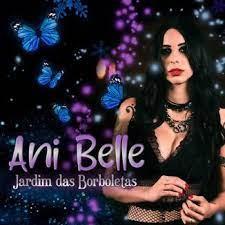 """Cantora Ani Belle e o lançamento da Música """"Jardim das Borboletas"""""""