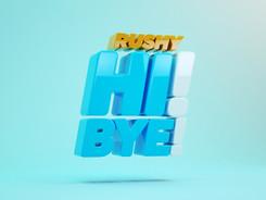 RUSHY - HI! BYE!