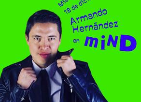 El espectáculo MIND recibe a Armando Hernández