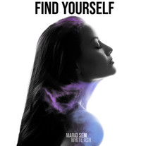 Mario Sem/Find Yourself (feat. White Ash)