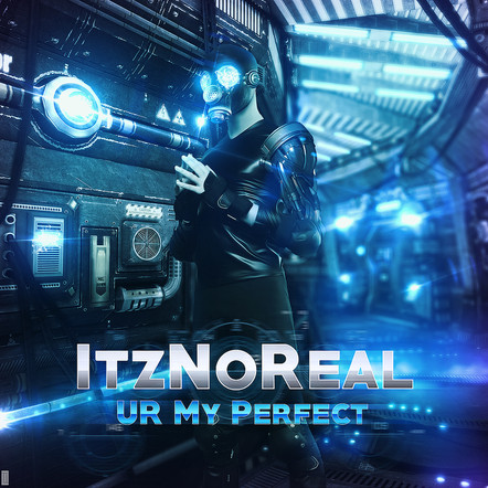 ItzNoReal/Ur My Perfect