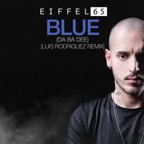 Eiffel 65/Blue (Da Ba Dee) [Luis Rodriguez Remix]