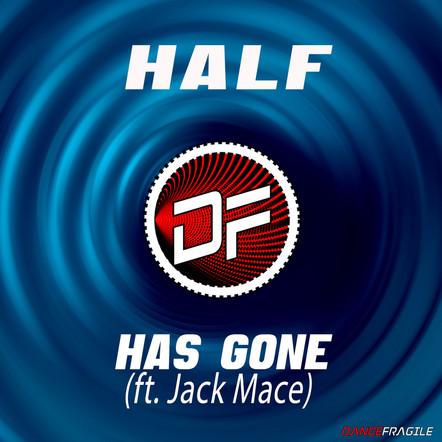 HALF/Has Gone (ft. Jack Mace)