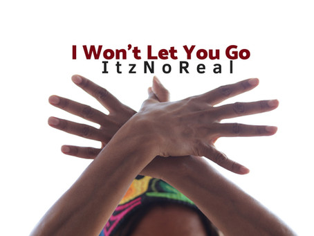 ItzNoReal - I Won't Let You Go.