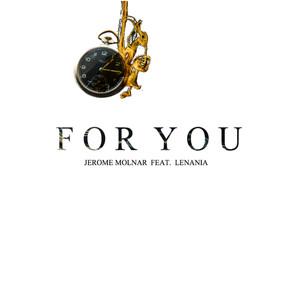 "Jerome Molnar - ""For You (ft. Lenania)"""