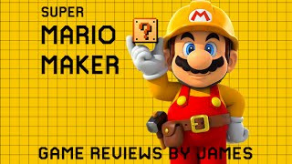 Super Mario Maker - Game Reviews by James