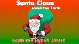 Santa Claus Saves the Earth - Game Reviews by James