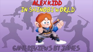 Alex Kidd in Shinobi World - Game Reviews by James
