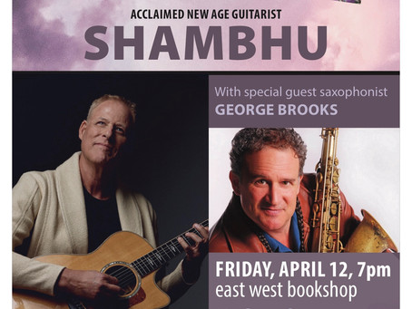 Jazz Guitarist Shambhu With Saxophonist George Brooks Returns To East West Bookshop On April 12th