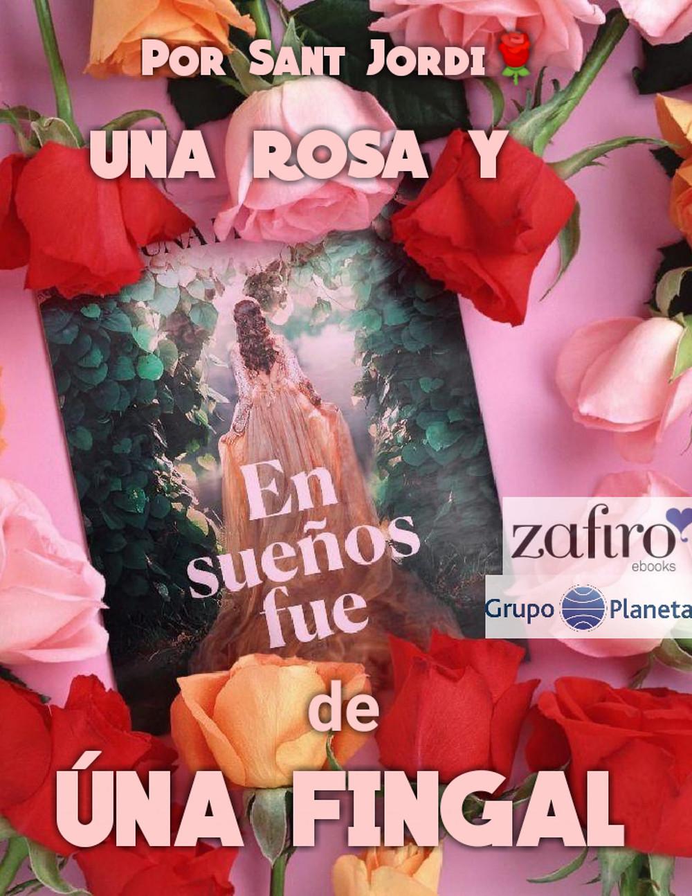 Por Sant Jordi UNA ROSA Y EN SUEÑOS FUE