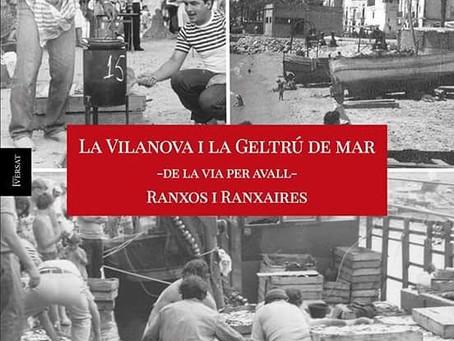 """""""LA VILANOVA I LA GELTRÚ DE MAR- de la via per avall- RANXOS i RANXAIRES""""."""