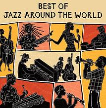 Best of Jazz Around the World Playlist .