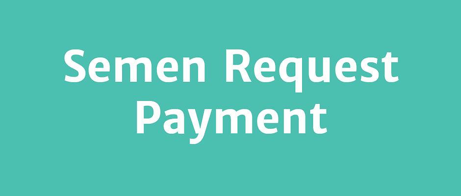 Semen Request Payment