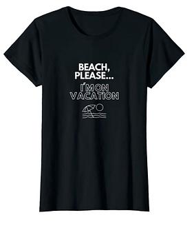 Beach Please I'm on Vacation