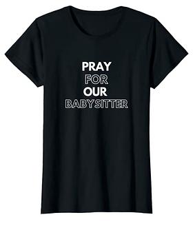 Pray for Our Babysitter