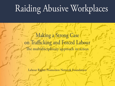 Raiding Abusive Workplace: Making a Strong Case on Trafficking and forced labor