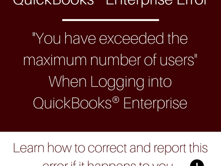 Known QuickBooks® Enterprise Error Regarding Maximum Number of Users: How to Resolve and Report